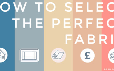 How to Easily make the perfect Fabric Selection for your home: 5 steps