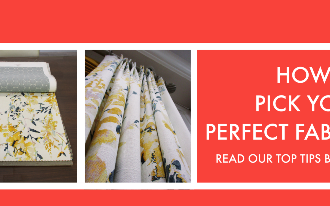 Fabric Selection – How to choose the perfect fabric for your home
