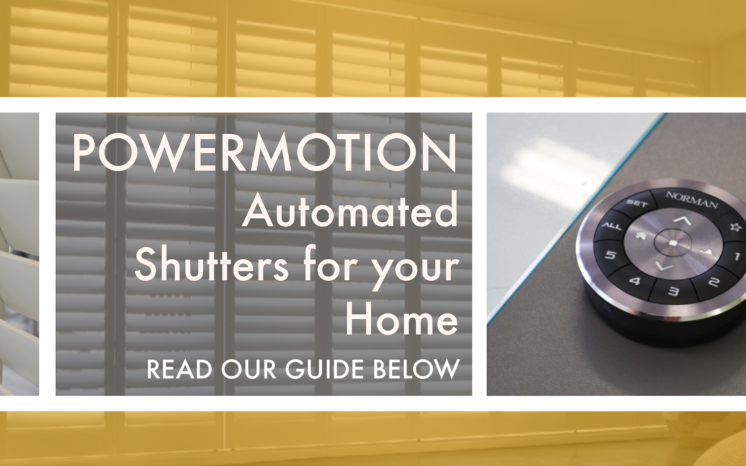 PowerMotion – Our guide to Automated Shutters for your Home